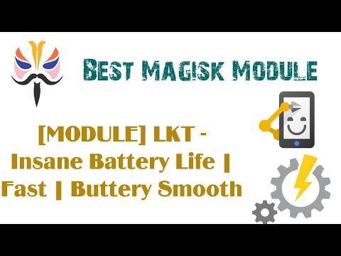 Magisk Module LKT - Insane Battery Life | Fast | Buttery Smooth