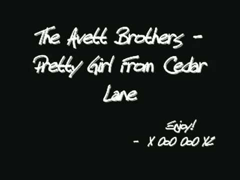 The Avett Brothers - Pretty Girl From Cedar Lane (with lyrics) - HD