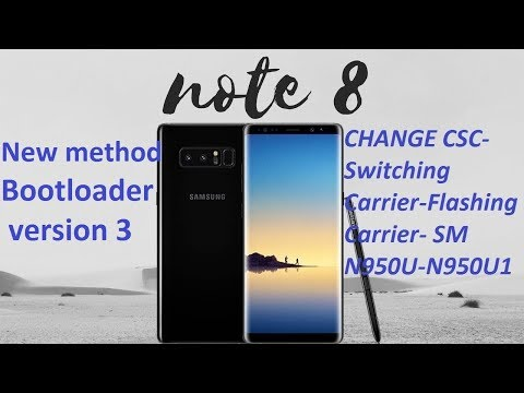[New method] NOTE 8 CHANGE CSC-Switching Carrier- Flashing Carrier  SM N950U-N950U1 BLD VER 3