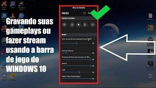 Como gravar gameplays e transmitir jogos usando apenas o Windows 10