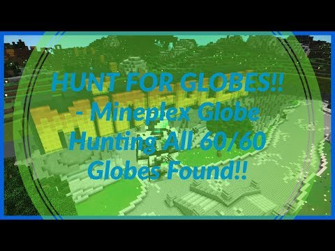 HUNT FOR GLOBES!! - Mineplex Globe Hunting All 60/60 Globes Found!!