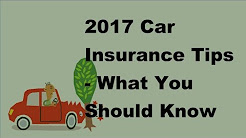 2017 Car Insurance Tips |  What You Should Know About California Auto Insurance