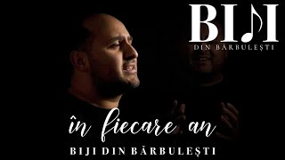 Biji din Barbulesti - IN FIECARE AN [ Official Video ] 2021