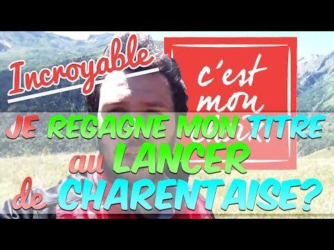 JE ME BAS POUR GARDER MON TITRE DE CHAMPION DU MONDE DE LANCER DE CHARENTAISE