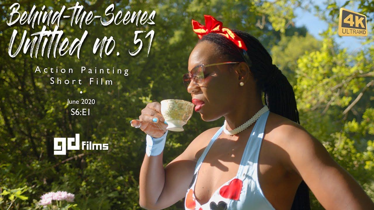 S6:E1 'Behind-the-Scenes' of 'Untitled 51' Alice in Wonderland • GD Films • BMPCC 4K G9 June 2020