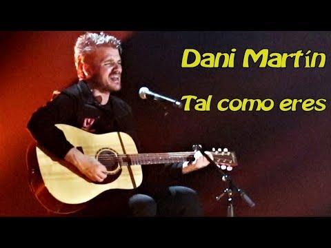 Dani Martín , Tal como eres, Barcelona, 26-5-2018