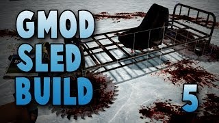 My Blood Sled Is So Good! (gmod Sled Build #5)