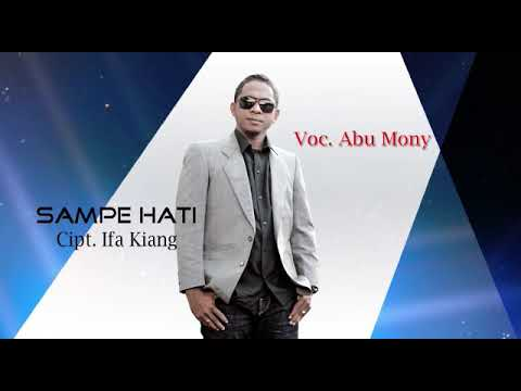 Lagu Pop Ambon terbaru-SAMPE HATI-ABU MONY-Official Video clip-liric