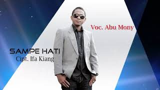 Gambar cover Lagu Pop Ambon terbaru-SAMPE HATI-ABU MONY-Official Video clip-liric