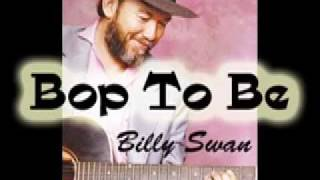 Bop To Be - Billy Swan