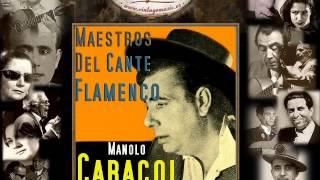 Manolo Caracol - Malagueñas de Enrique El Mellizo (Flamenco Masters)