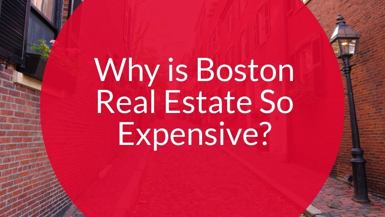 Why is Boston Real Estate So Expensive?