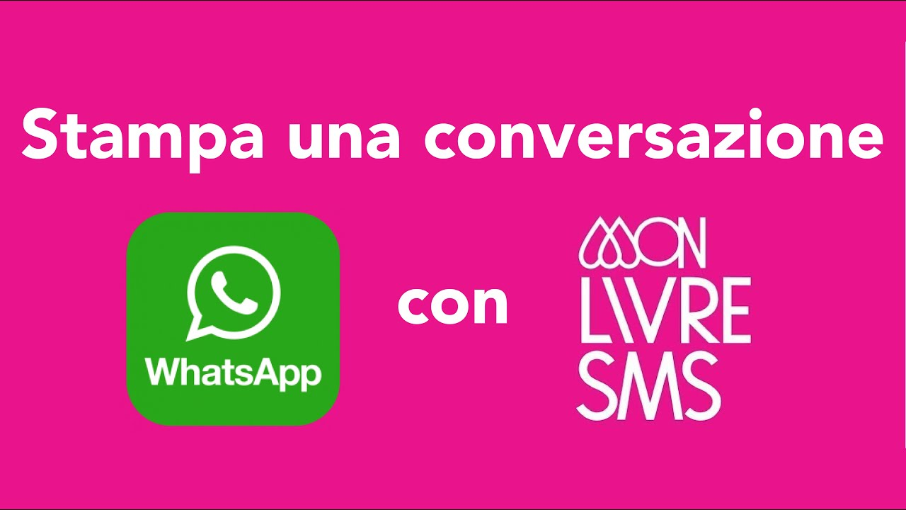 Stampare la tua chat di WhatsApp ^ _ ^ MonLivreSMS 1