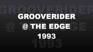 GROOVERIDER @ THE EDGE, COVENTRY,1993