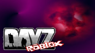Roblox DayZ [Part 1] - Commentary