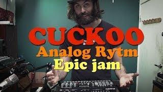 Analog Rytm - Cuckoo Epic Jam
