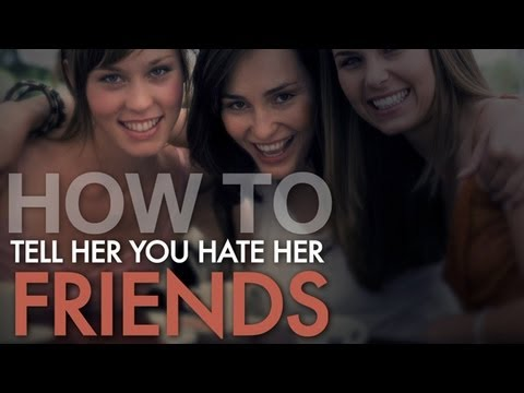 How to hate your girlfriend