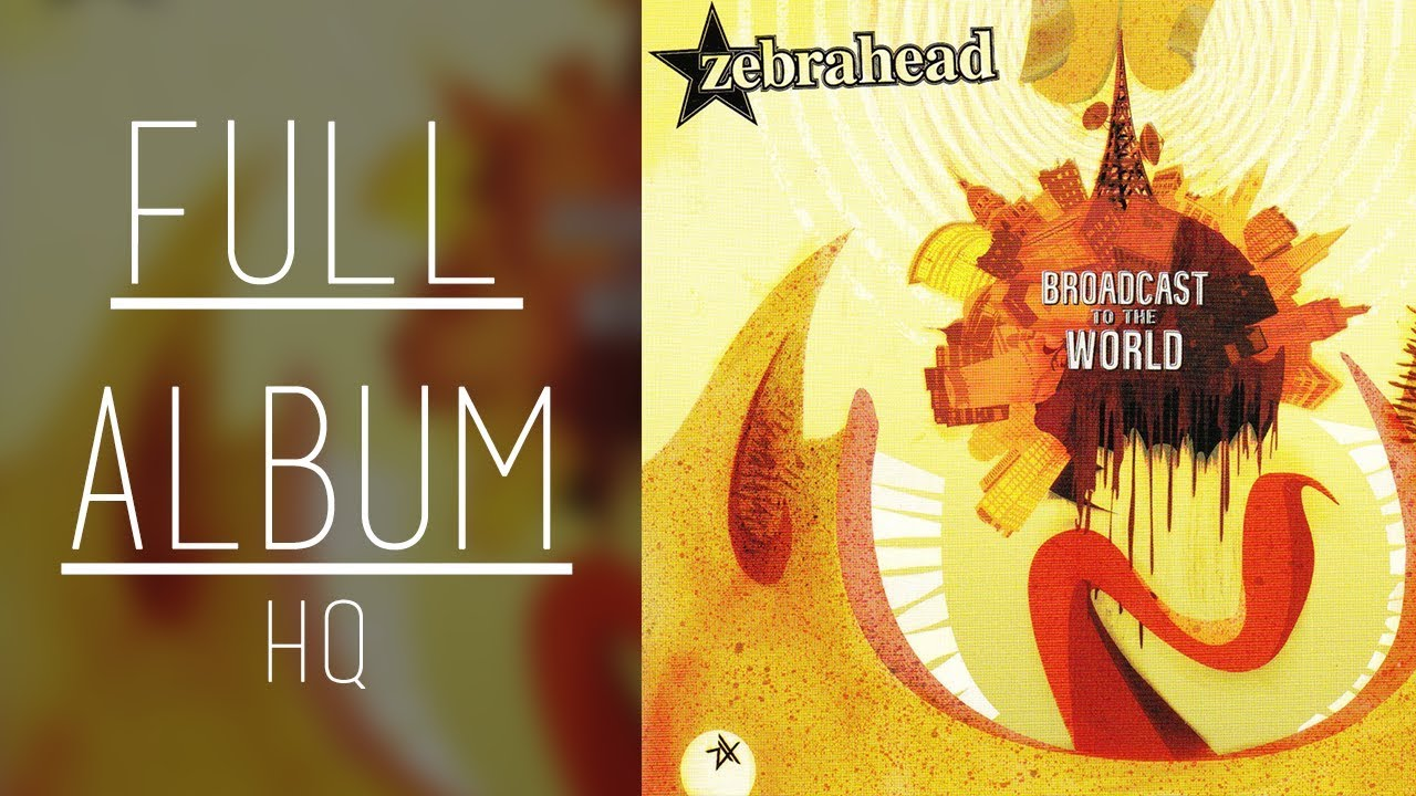 broadcast to the world zebrahead