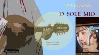 O SOLE MIO- Live in Japan