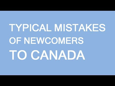 Typical newcomers' mistakes: immigration to Canada, first steps. LP Group