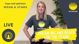 stormbreak LIVE - hope & optimism - 'moon and stars'