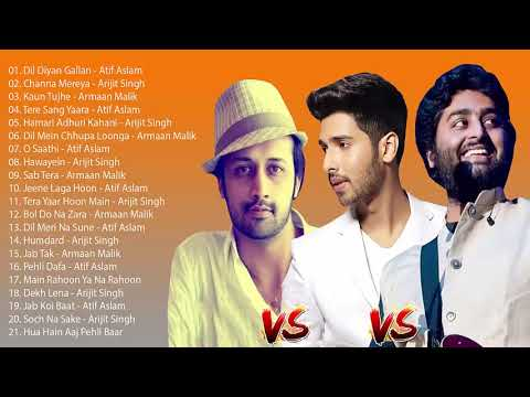 बेस्ट ऑफ आतिफ असलम और अरिजीत सिंह, अरमान मलिक हिट गाने   शीर्ष 20 गीत   भारतीय गीत जुकेबॉक्स