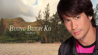 Sam Milby - Buong Buhay Ko (Audio) 🎵 | A Little Too Perfect