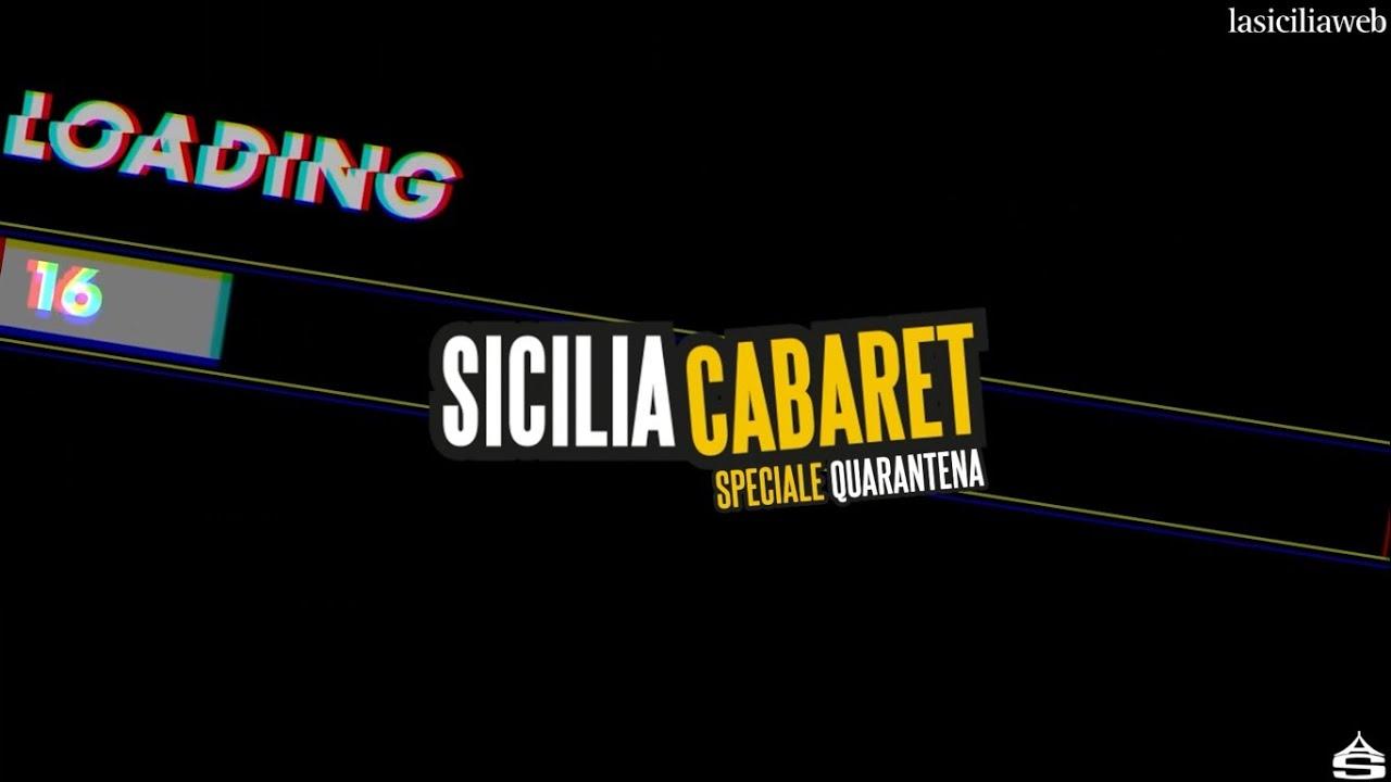 SICILIA CABARET - SPECIALE QUARANTENA - IV EDIZIONE 2020