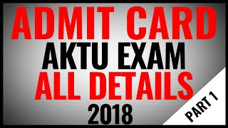 AKTU Admit Card 2018 | AKTU Admit Card 2018 Download | UPTU Admit Card 2018 Date | AKTU erp | DK