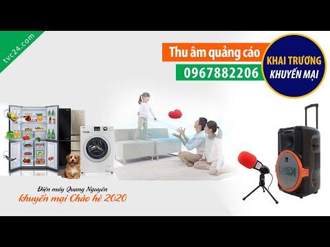 Thu âm quảng cáo Điện máy Quang Nguyên khuyến mại chào hè 2020