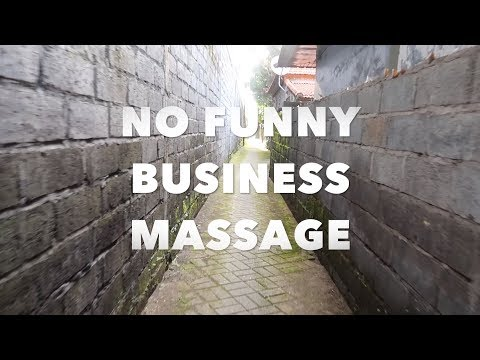 NO FUNNY BUSINESS MASSAGE BALI 2018