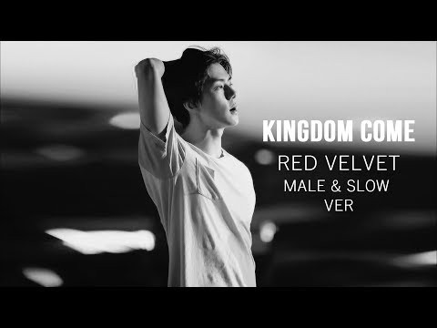 Red Velvet - Kingdom Come ( Male & Slow Version )