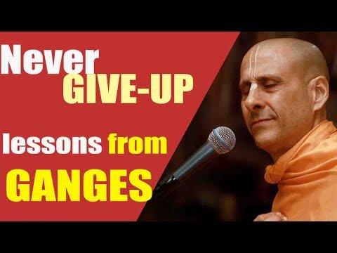 LESSON FROM GANGES | NEVER GIVE-UP | HH RADHANATH SWAMI