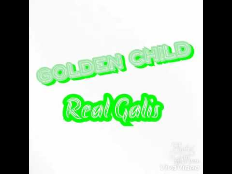 Golden Child Live  Real Galis