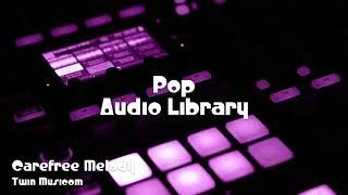 🎵 Carefree Melody - Twin Musicom 🎧 No Copyright Music 🎶 Pop Music