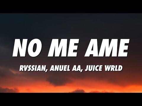 Rvssian, Anuel AA, Juice WRLD - No Me Ame (Lyrics/Letra)