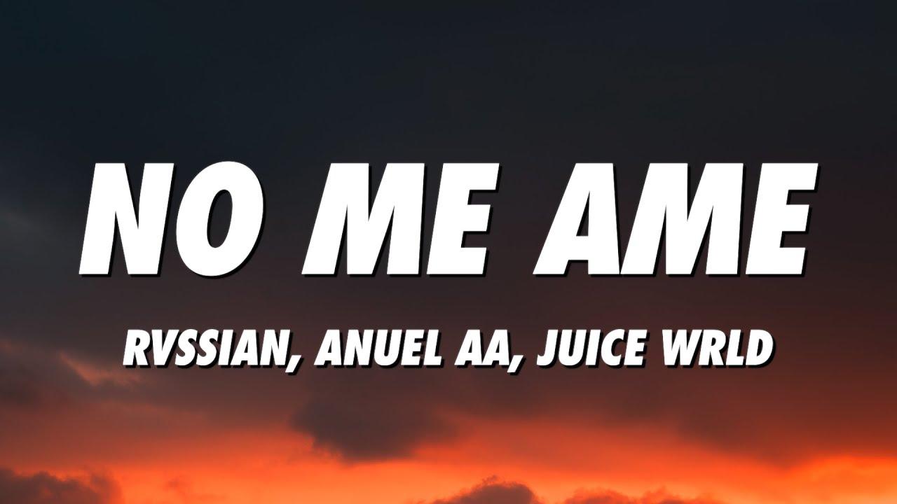 Rvssian Anuel Aa Juice Wrld No Me Ame Lyrics Letra Youtube
