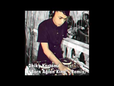 Dhiky Kartomi - Born Again King (Bass Break's) 2015