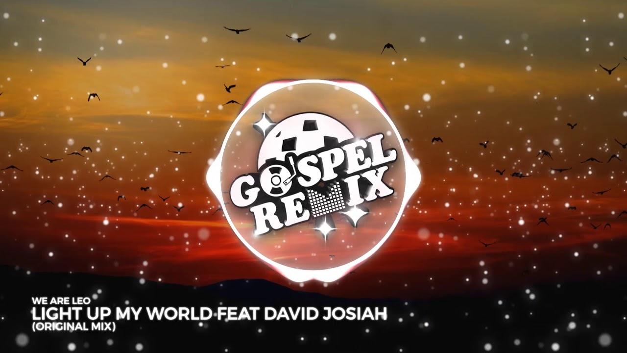 We Are Leo - Light Up My World feat David Josiah [Electro Pop Gospel]
