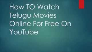 Watch Telugu Movies Online For Free On YouTube