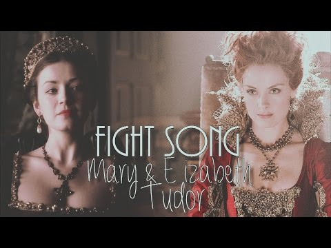 Tudors & Reign || Mary & Elizabeth Tudor || Fight Song [+3x02]
