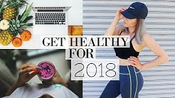 10 Important Tips on How To Get Healthy for 2018!   NEW YEARS HEALTH GOALS