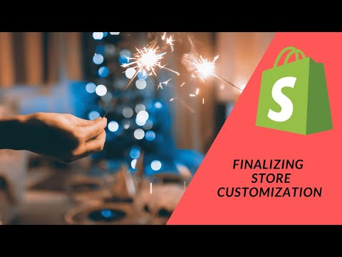 Shopify Tutorial:  Finalizing the Shopify Store settings to ready the store for launch and sales