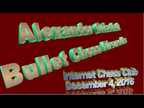 ♚ Alexander Grischuk 🔥 Bullet Chess Games on the Internet Chess Club 💥 December 4, 2016
