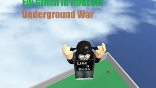 Roblox- Flying glitch in the Underground War