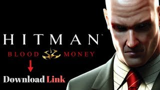 How To Download Hitman Blood Money (PC) (2017)