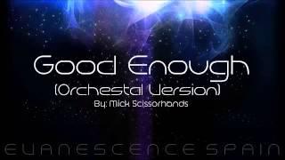 Evanescence Good Enough (Orchestal Version) [HD 720p]