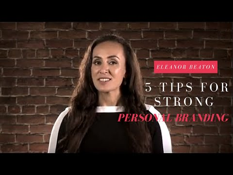 Personal Branding: 5 Tips for a Strong Personal Brand