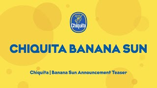 Chiquita | Banana Sun Announcement Teaser