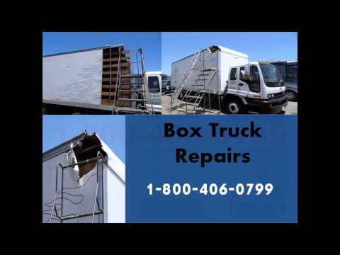 | Commercial Box Truck Repairs Body Shop 1-800-406-0799 |